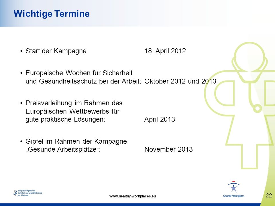 Wichtige Termine Start der Kampagne 18. April 2012