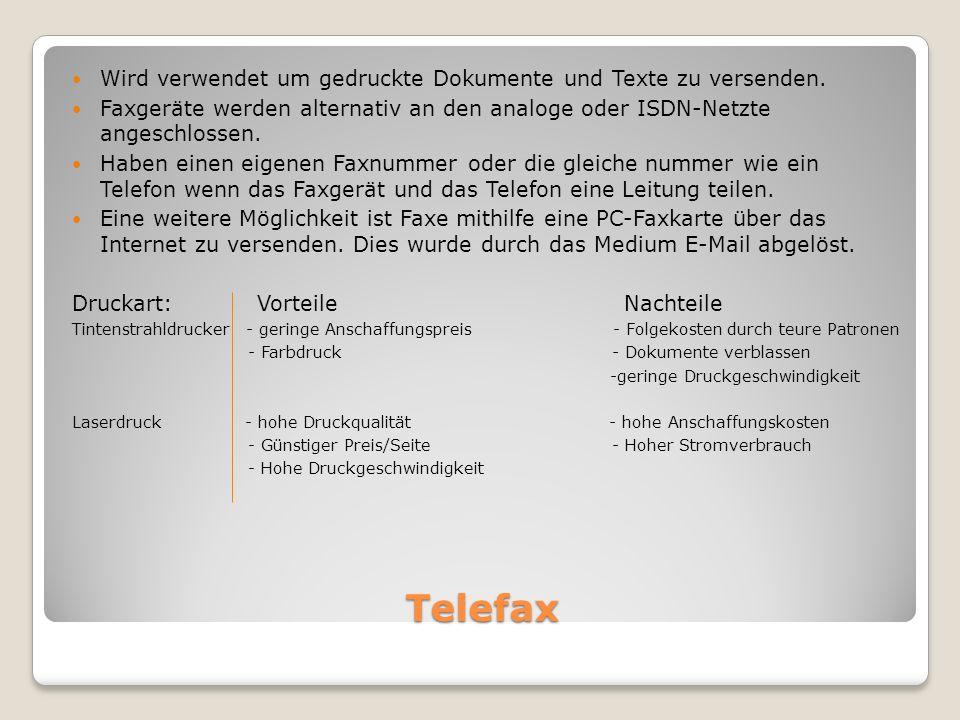 Telefax Wird verwendet um gedruckte Dokumente und Texte zu versenden.