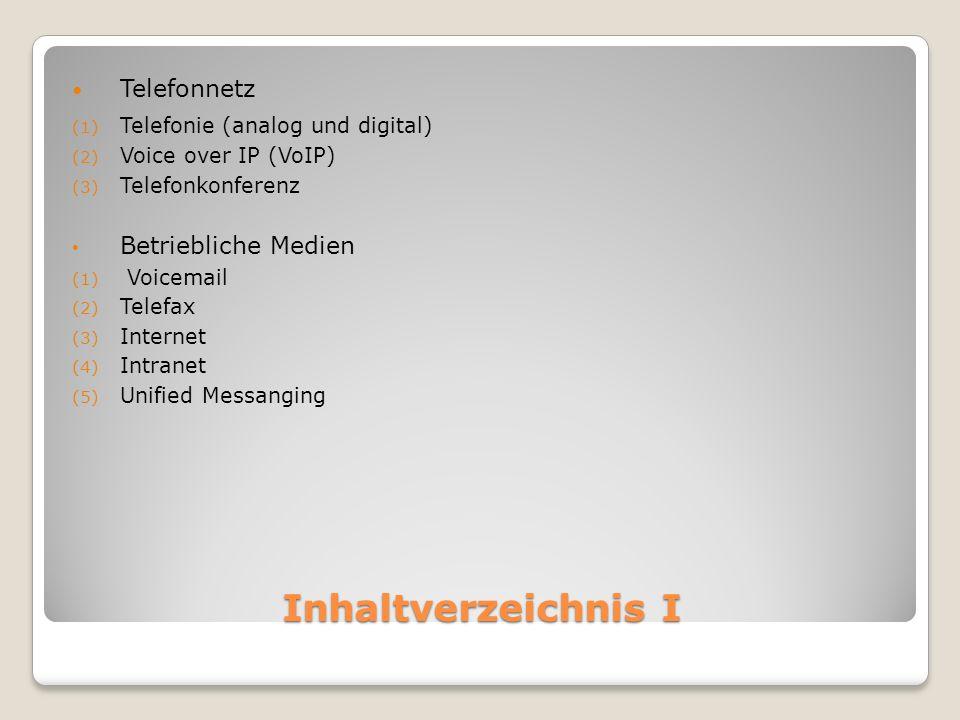 Inhaltverzeichnis I Telefonnetz Betriebliche Medien