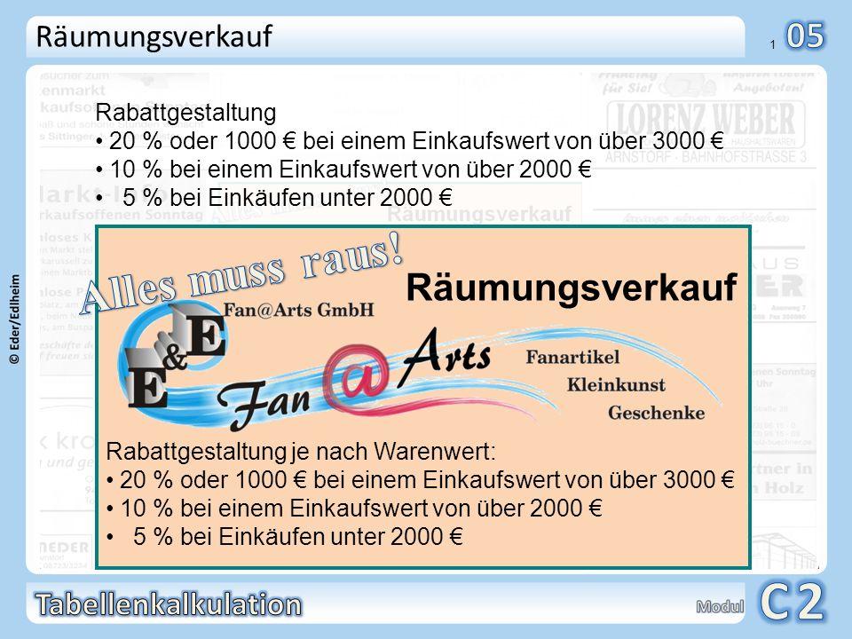 Räumungsverkauf Rabattgestaltung. 20 % oder 1000 € bei einem Einkaufswert von über 3000 € 10 % bei einem Einkaufswert von über 2000 €