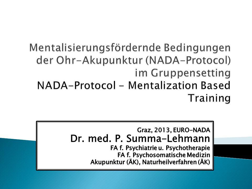 Mentalisierungsfördernde Bedingungen der Ohr-Akupunktur (NADA-Protocol) im Gruppensetting NADA-Protocol - Mentalization Based Training