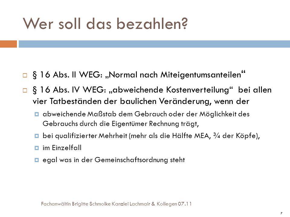 """Wer soll das bezahlen § 16 Abs. II WEG: """"Normal nach Miteigentumsanteilen"""