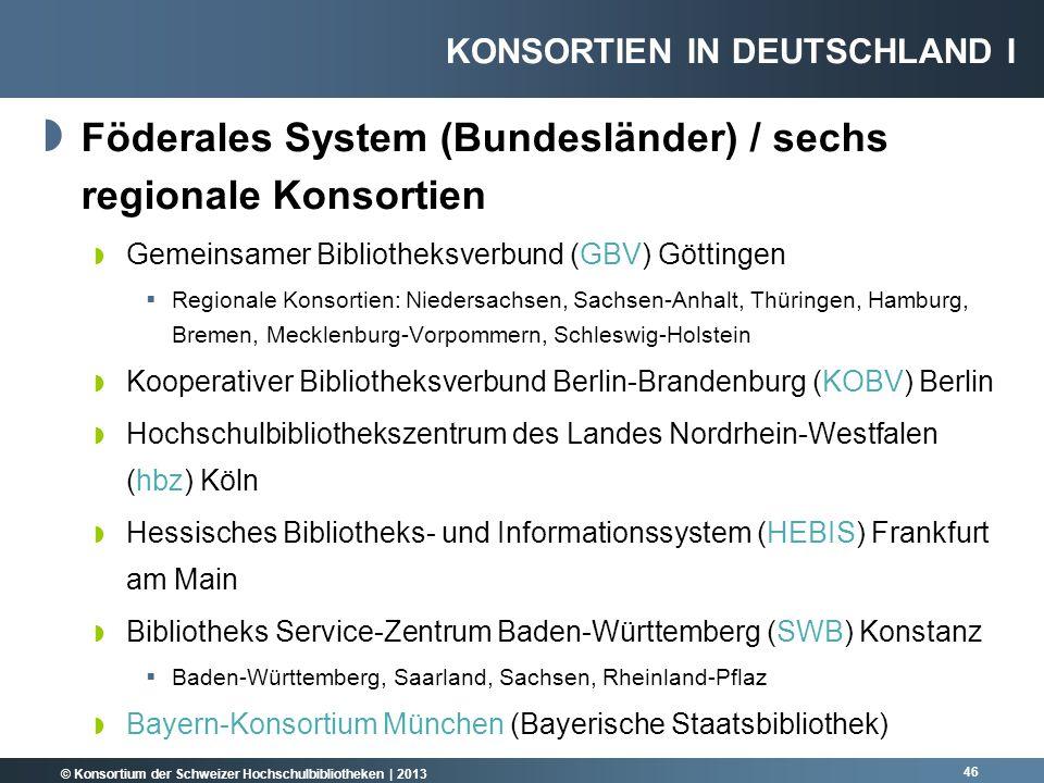 Föderales System (Bundesländer) / sechs regionale Konsortien