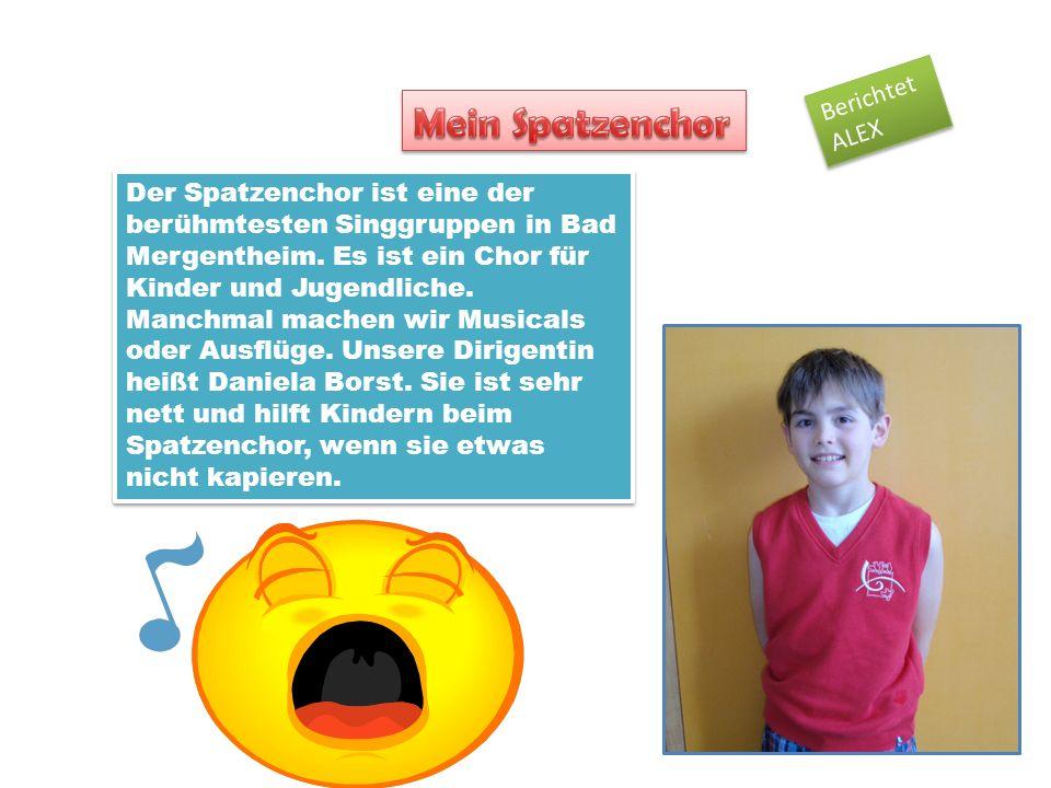 Mein Spatzenchor Berichtet ALEX