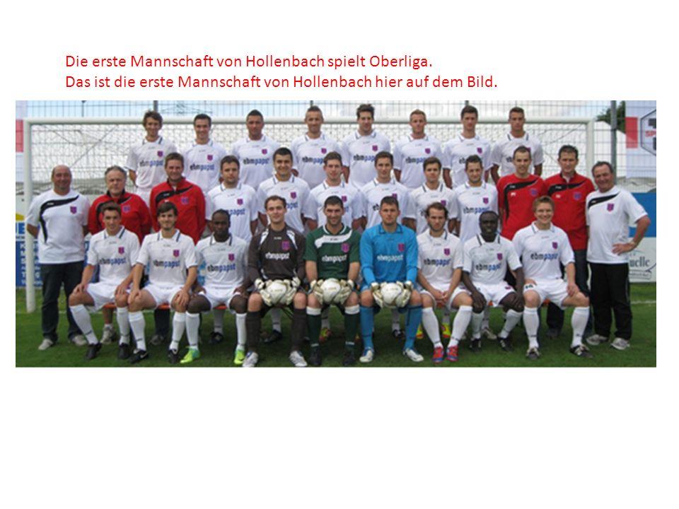 Die erste Mannschaft von Hollenbach spielt Oberliga.
