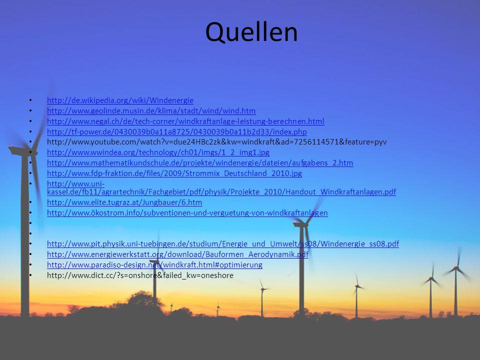Quellen http://de.wikipedia.org/wiki/Windenergie