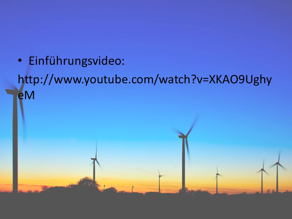 Einführungsvideo: http://www.youtube.com/watch v=XKAO9UghyeM