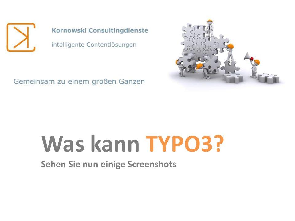 Was kann TYPO3 Sehen Sie nun einige Screenshots