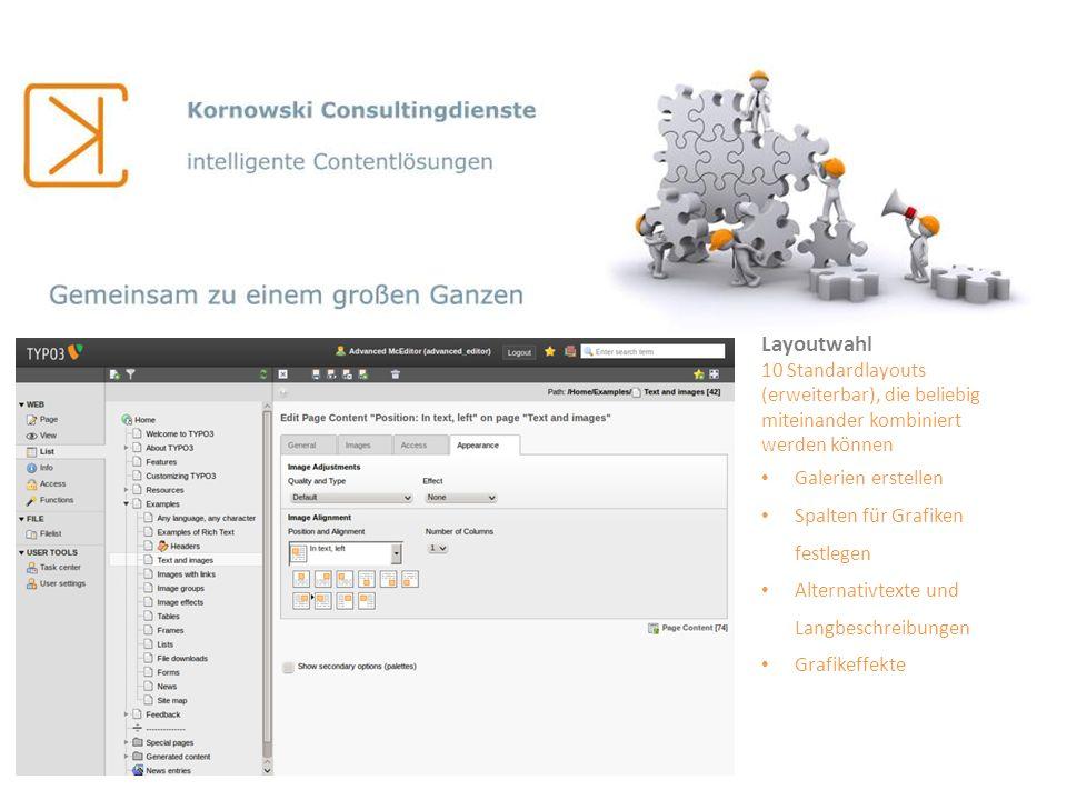 Layoutwahl 10 Standardlayouts (erweiterbar), die beliebig miteinander kombiniert werden können