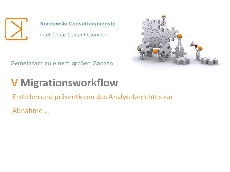 V Migrationsworkflow Erstellen und präsentieren des Analyseberichtes zur Abnahme ...