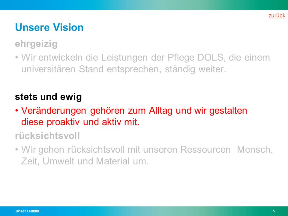Unsere Vision ehrgeizig