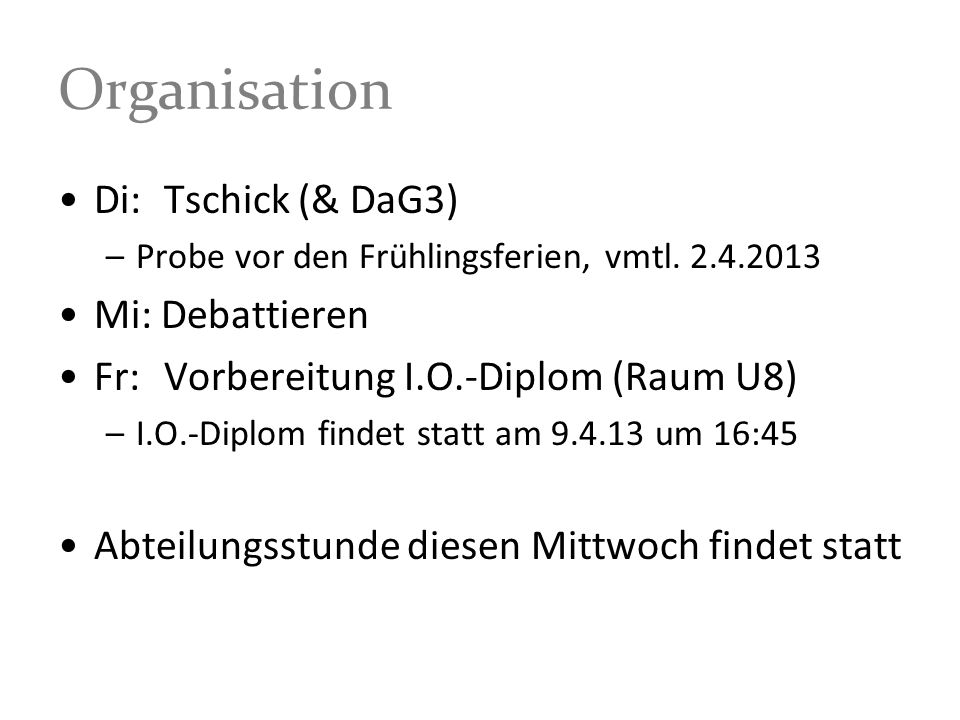 Organisation Di: Tschick (& DaG3) Mi: Debattieren