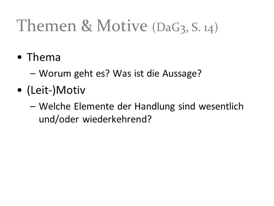 Themen & Motive (DaG3, S. 14) Thema (Leit-)Motiv