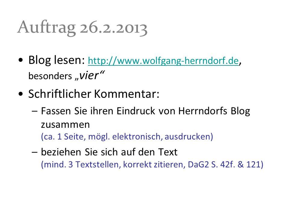 """Auftrag 26.2.2013 Blog lesen: http://www.wolfgang-herrndorf.de, besonders """"vier Schriftlicher Kommentar:"""