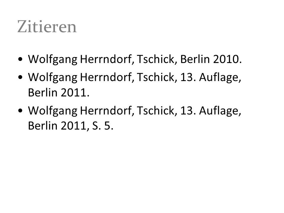 Zitieren Wolfgang Herrndorf, Tschick, Berlin 2010.