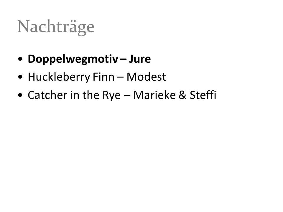 Nachträge Doppelwegmotiv – Jure Huckleberry Finn – Modest