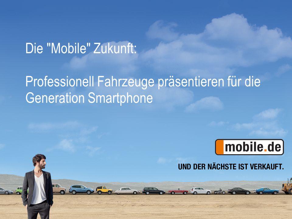 Die Mobile Zukunft: Professionell Fahrzeuge präsentieren für die Generation Smartphone