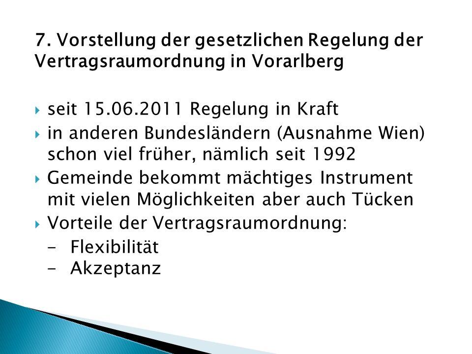 7. Vorstellung der gesetzlichen Regelung der Vertragsraumordnung in Vorarlberg