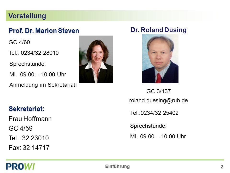 Vorstellung Dr. Roland Düsing Prof. Dr. Marion Steven Sekretariat: