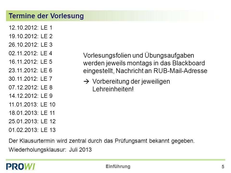Termine der Vorlesung 12.10.2012: LE 1. 19.10.2012: LE 2. 26.10.2012: LE 3. 02.11.2012: LE 4. 16.11.2012: LE 5.