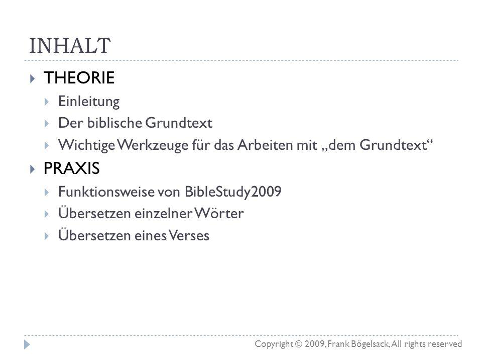 INHALT THEORIE PRAXIS Einleitung Der biblische Grundtext