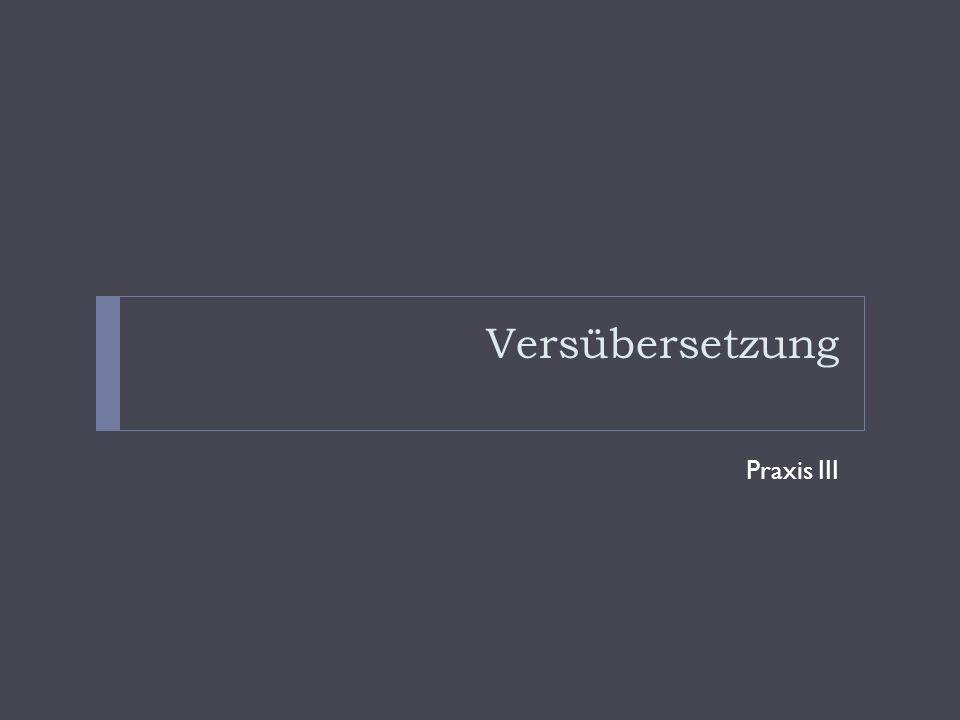 Versübersetzung Praxis III