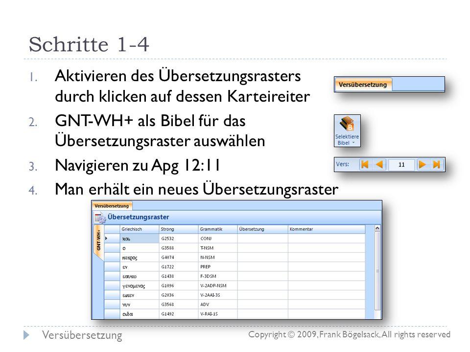 Schritte 1-4 Aktivieren des Übersetzungsrasters durch klicken auf dessen Karteireiter. GNT-WH+ als Bibel für das Übersetzungsraster auswählen.