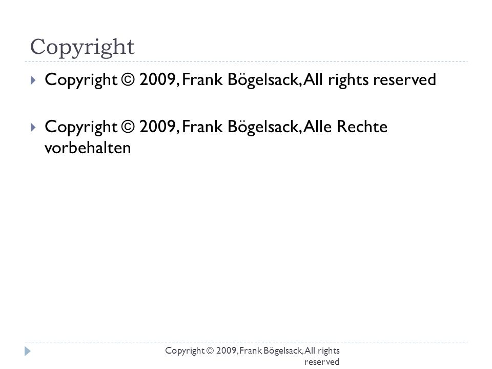 Copyright Copyright © 2009, Frank Bögelsack, All rights reserved