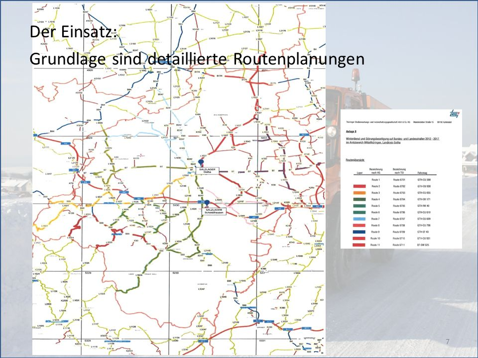 Der Einsatz: Grundlage sind detaillierte Routenplanungen
