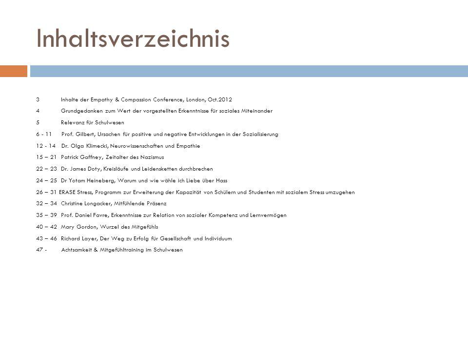 Inhaltsverzeichnis 3 Inhalte der Empathy & Compassion Conference, London, Oct.2012.