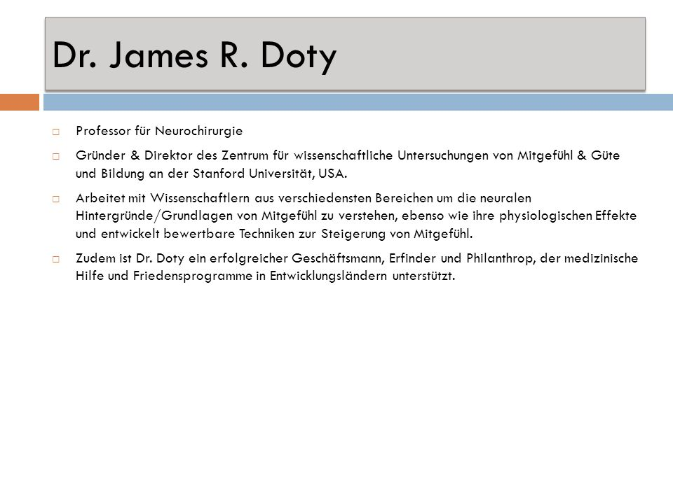 Dr. James R. Doty Professor für Neurochirurgie