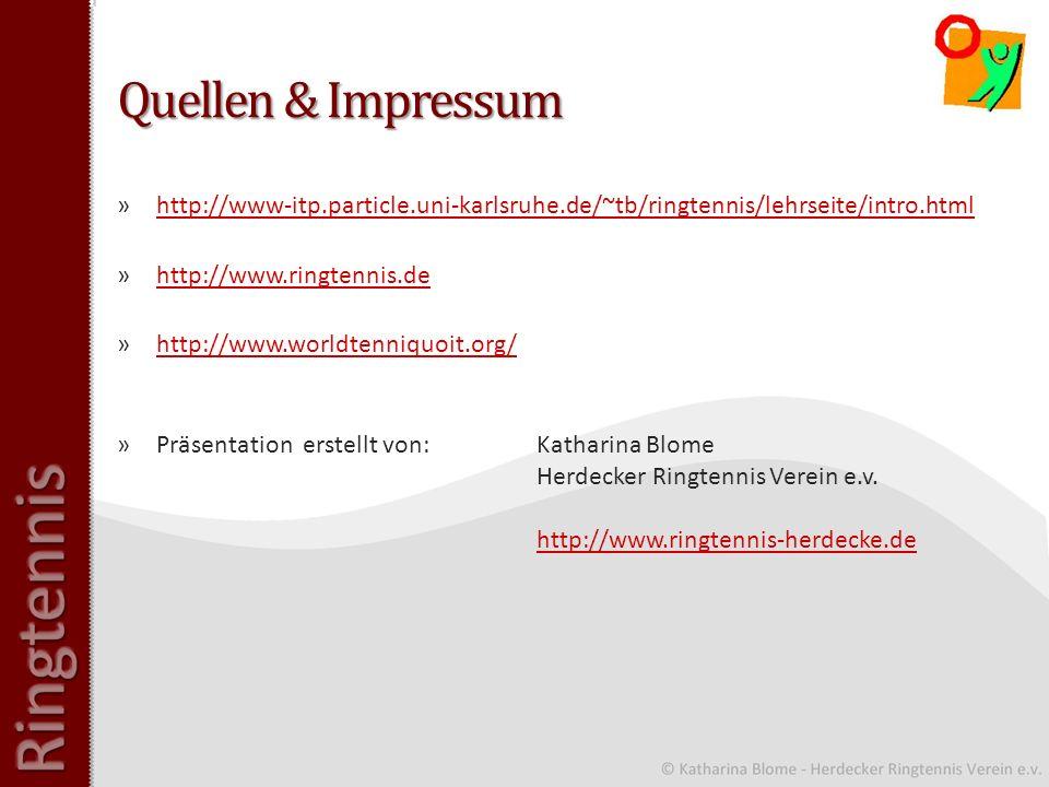 Quellen & Impressum http://www-itp.particle.uni-karlsruhe.de/~tb/ringtennis/lehrseite/intro.html. http://www.ringtennis.de.