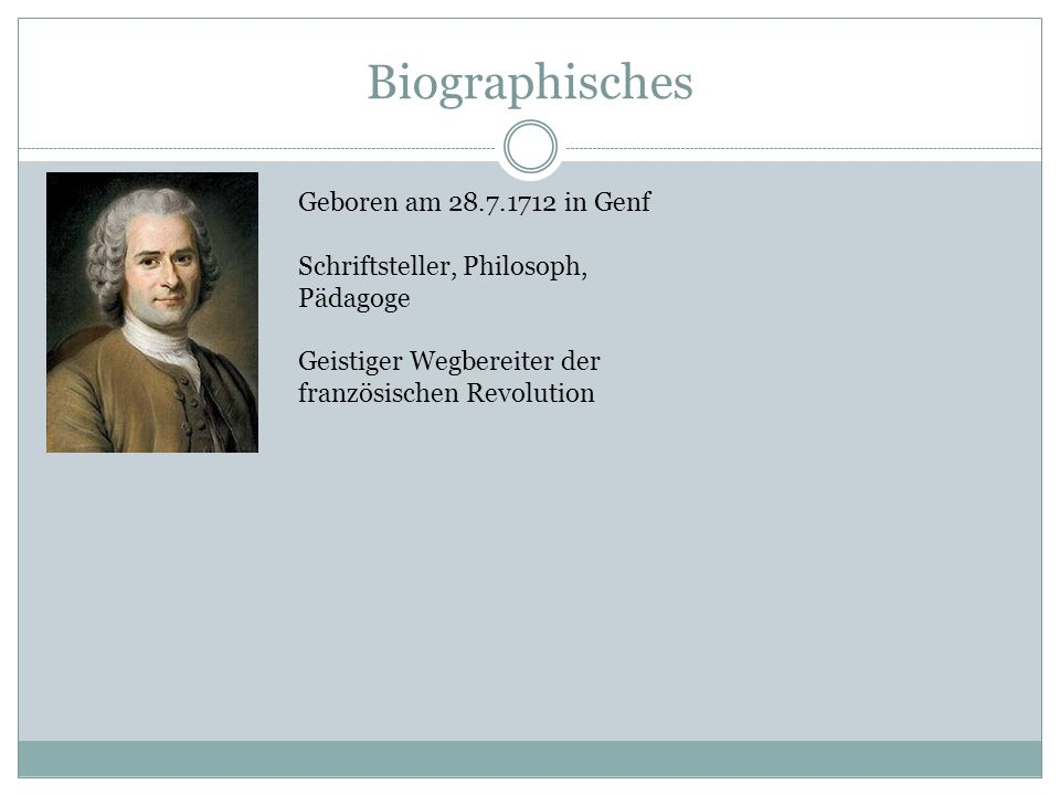 Biographisches Geboren am 28.7.1712 in Genf
