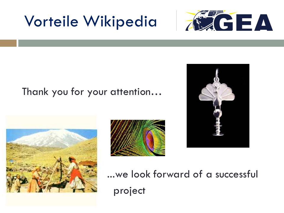 Vorteile Wikipedia Thank you for your attention… ...we look forward of a successful project