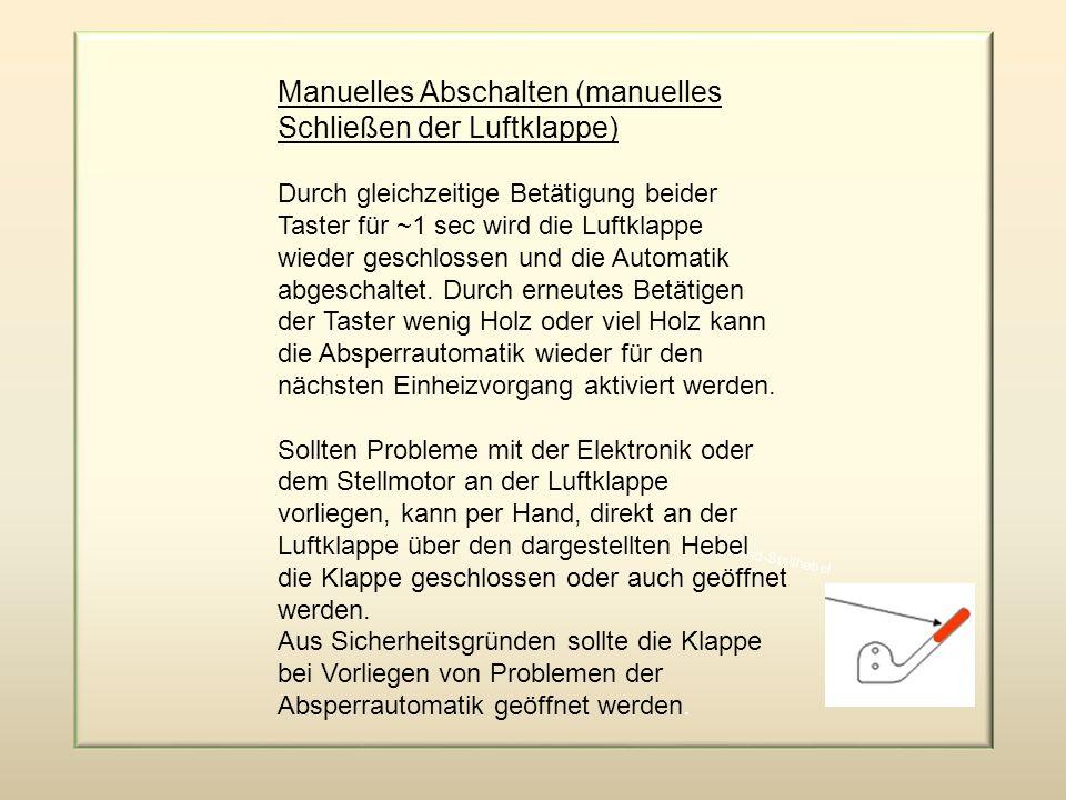 Manuelles Abschalten (manuelles Schließen der Luftklappe)