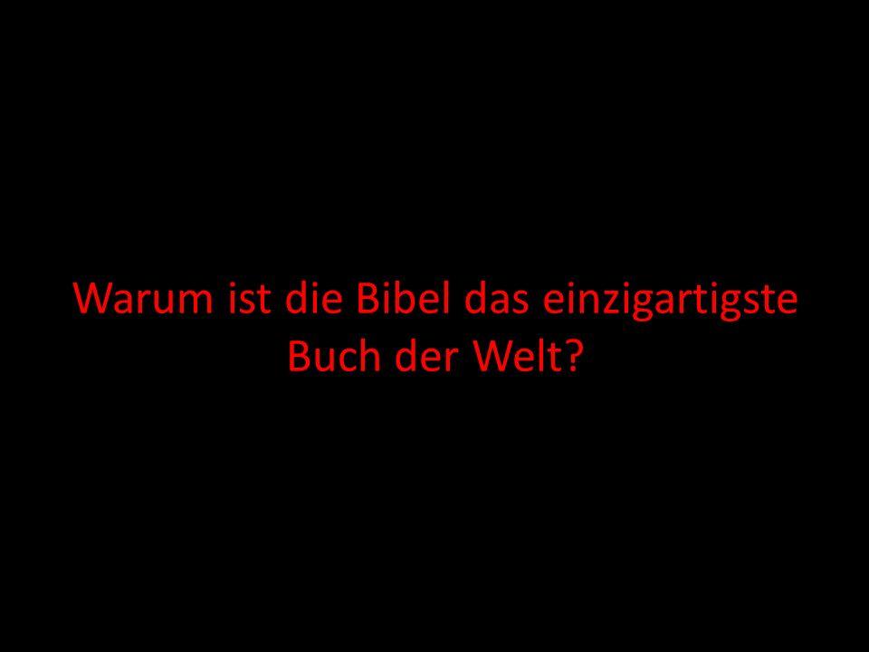 Warum ist die Bibel das einzigartigste Buch der Welt