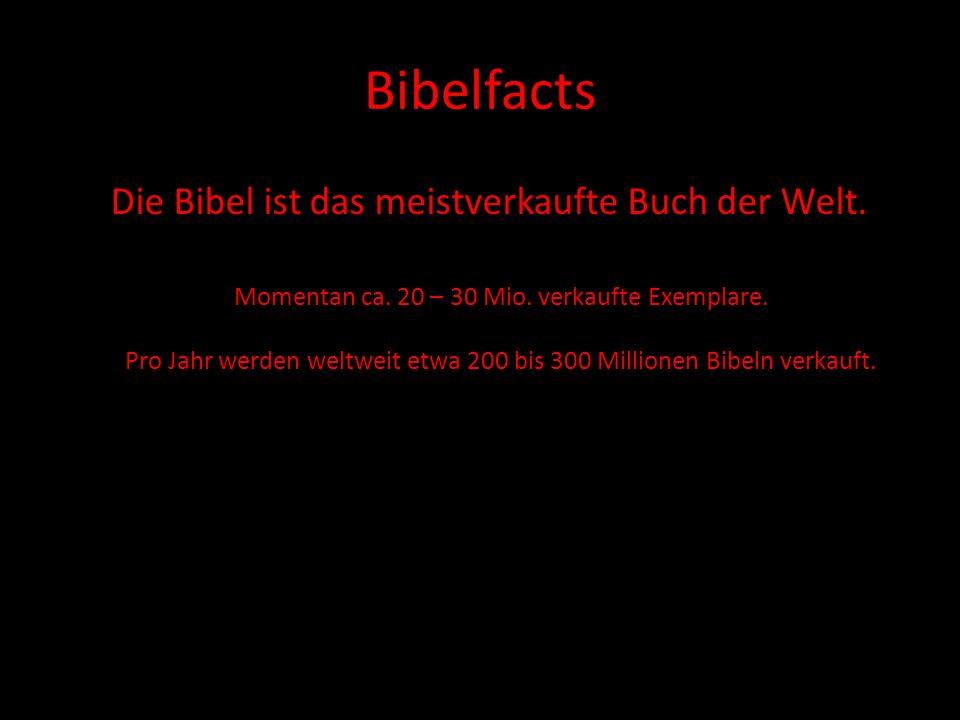 Bibelfacts Die Bibel ist das meistverkaufte Buch der Welt.