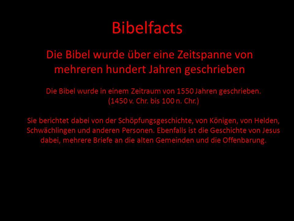 Die Bibel wurde in einem Zeitraum von 1550 Jahren geschrieben.