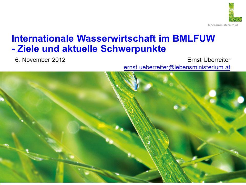 Internationale Wasserwirtschaft im BMLFUW - Ziele und aktuelle Schwerpunkte