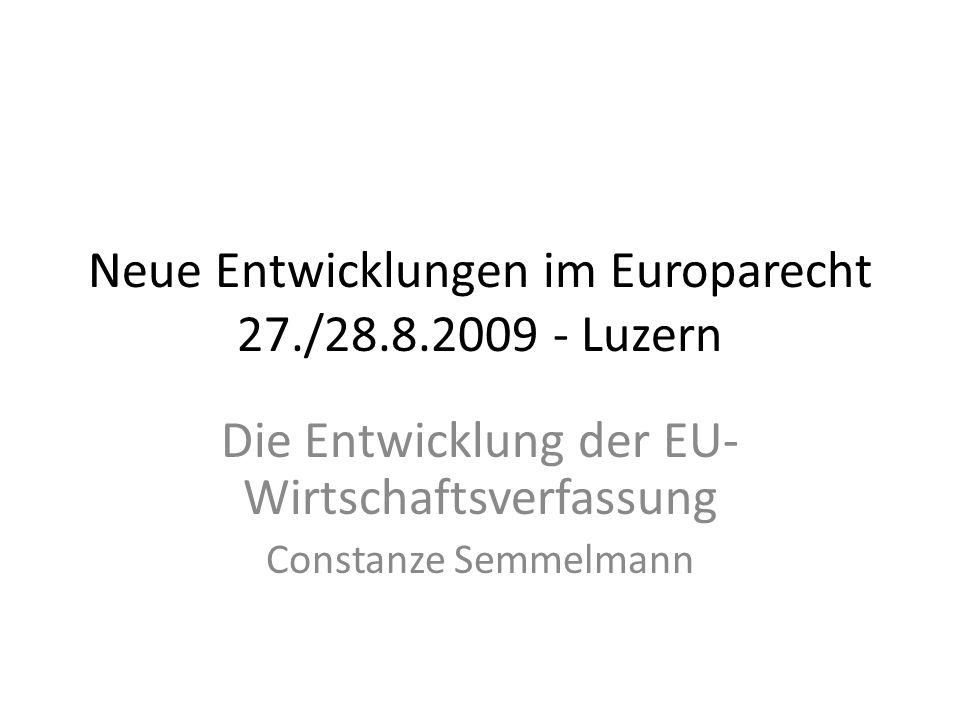 Neue Entwicklungen im Europarecht 27./28.8.2009 - Luzern