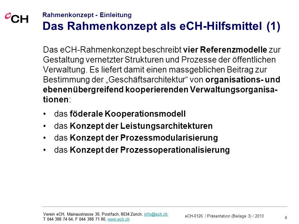 Rahmenkonzept - Einleitung Das Rahmenkonzept als eCH-Hilfsmittel (1)