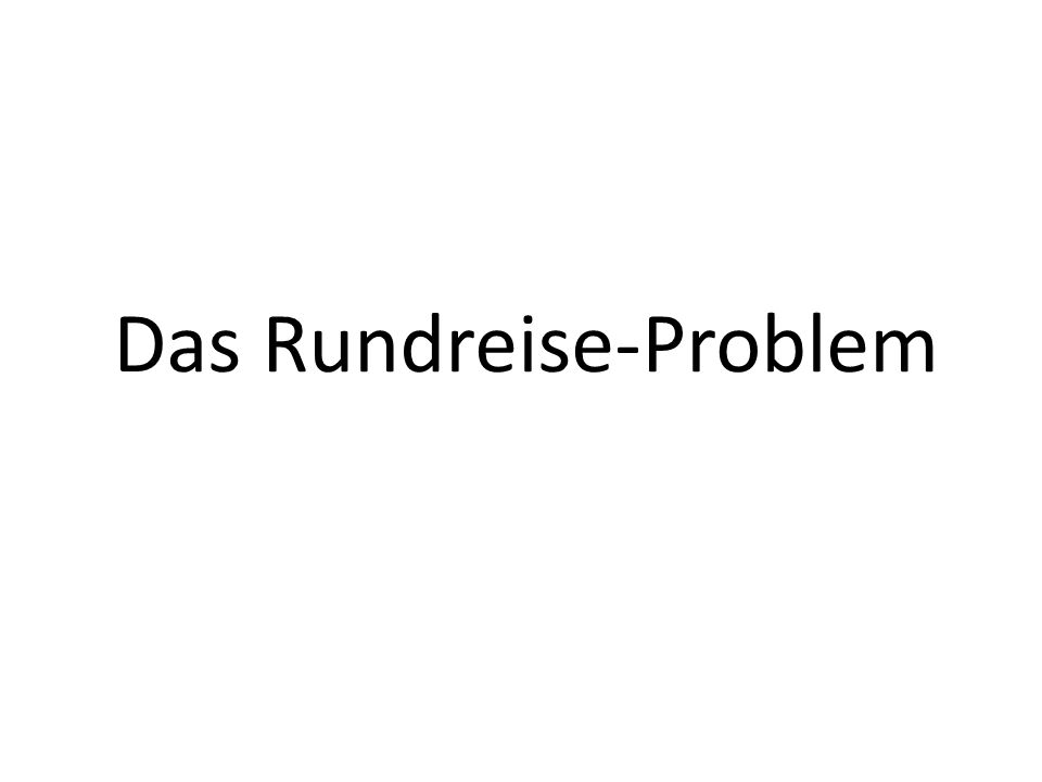 Das Rundreise-Problem