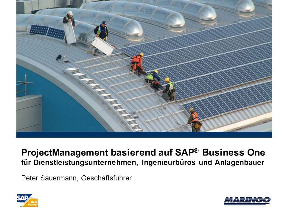 ProjectManagement basierend auf SAP® Business One für Dienstleistungsunternehmen, Ingenieurbüros und Anlagenbauer Peter Sauermann, Geschäftsführer