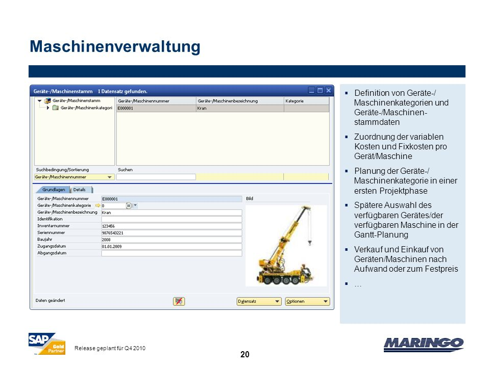 Maschinenverwaltung Definition von Geräte-/ Maschinenkategorien und Geräte-/Maschinen-stammdaten.