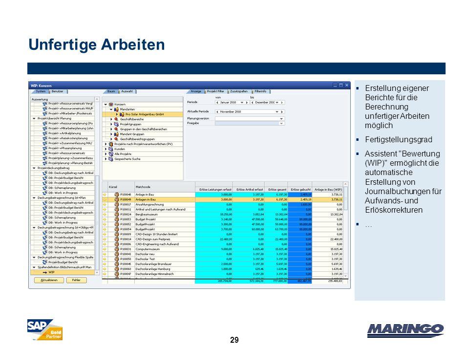 Unfertige ArbeitenErstellung eigener Berichte für die Berechnung unfertiger Arbeiten möglich. Fertigstellungsgrad.