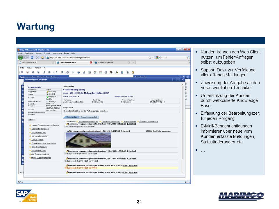 Wartung Kunden können den Web Client nutzen, um Fehler/Anfragen selbst aufzugeben. Support Desk zur Verfolgung aller offenen Meldungen.