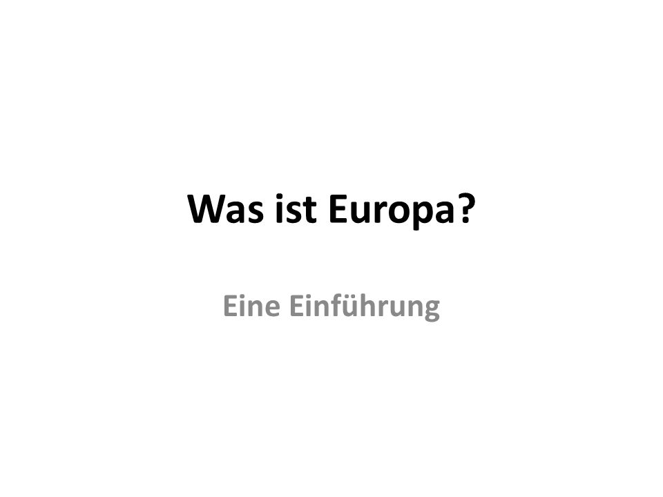 Was ist Europa Eine Einführung