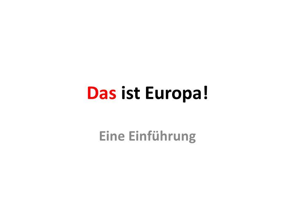 Das ist Europa! Eine Einführung