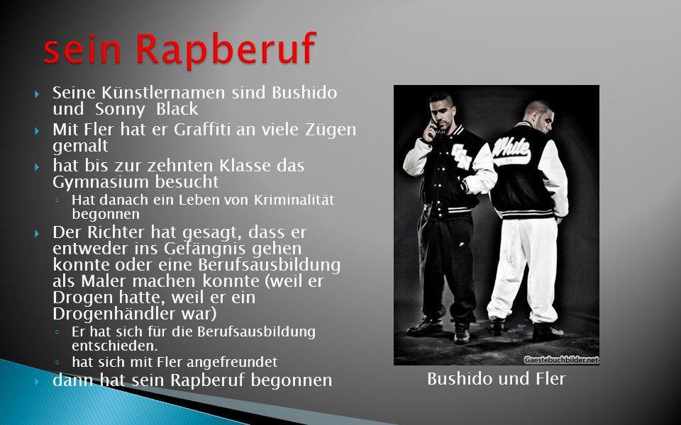 sein Rapberuf Seine Künstlernamen sind Bushido und Sonny Black