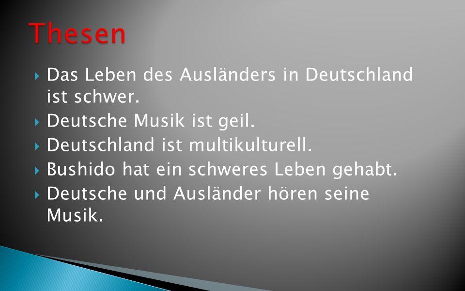 Thesen Das Leben des Ausländers in Deutschland ist schwer.
